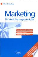 Marketing für Versicherungsvermittler - - Verkaufspotenziale entdecken - Neukunden finden - Bestandskunden binden