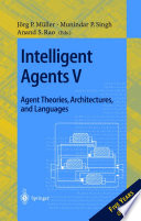Intelligent Agents V  Agents Theories  Architectures  and Languages
