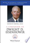 A Companion to Dwight D. Eisenhower To The Historiography Of This Significant