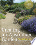 Creating An Australian Garden : the right plants to make a...