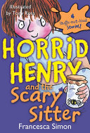 Horrid Henry And The Scary Sitter : to read! horrid henry encounters the...