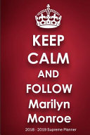 Keep Calm And Follow Marilyn Monroe 2018 2019 Supreme Planner