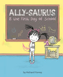Ally Saurus And The First Day Of School