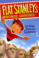 Flat Stanley s Worldwide Adventures  1  The Mount Rushmore Calamity
