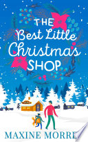 The Best Little Christmas Shop  Come home for Christmas to this cosy holiday romance in 2017