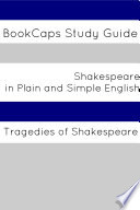 Tragedies of Shakespeare in Plain and Simple English  a Modern Translation and the Original Version