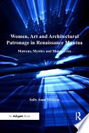 Women  Art and Architectural Patronage in Renaissance Mantua