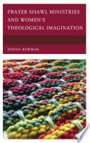 Prayer Shawl Ministries and Women   s Theological Imagination