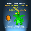 Danny the Dragon and the Orange Egg Book PDF