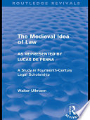 The Medieval Idea of Law as Represented by Lucas de Penna  Routledge Revivals