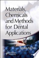 Materials  Chemicals and Methods for Dental Applications