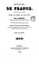 Histoire de France depuis les Gaulois jusqu'à la mort de Louis XVI, tome 4