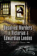 Unsolved Murders in Victorian and Edwardian London Pdf/ePub eBook