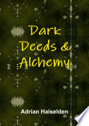 Dark Deeds & Alchemy (Hardcover) The Late 19th Century; Dark Deeds Alchemy