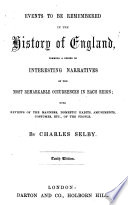 Events to be remembered in the History of England  forming a series of interesting narratives of the most remarkable occurrences in each reign     Tenth edition