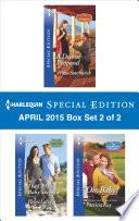 Harlequin Special Edition April 2015 - Box Set 2 of 2