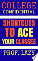 College Confidential  Shortcuts to Ace Your Classes