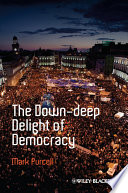 The Down Deep Delight of Democracy