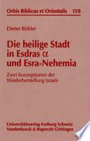 Die heilige Stadt in Esdras  alpha  und Esra Nehemia
