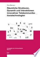 Räumliche Strukturen, Dynamik und Interaktionen innovativer Telekommunikationstechnologien