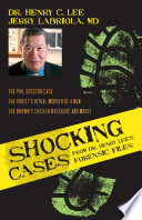 Shocking Cases from Dr  Henry Lee s Forensic Files