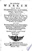 De Vol Geestige Werken Van Don Francisco De Quevedo Villegas Spaans Ridder