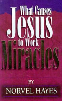 What Causes Jesus to Work Miracles?