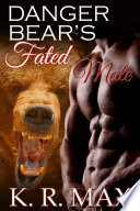 Danger Bear S Fated Mate