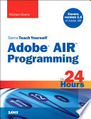 Sams Teach Yourself Adobe r  AIR Programming in 24 Hours