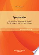 Sportmotive: Eine Reflektion von Ansätzen aus der Sportpädagogik und Sportpsychologie