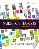 Nursing Theorists And Their Work E Book