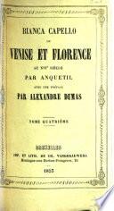 Bianca Capello  ou  Venise et Florence au XVIe si  cle