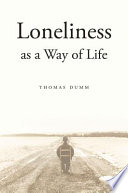Loneliness as a Way of Life His Inquiry Documented In This
