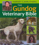 The Gundog Veterinary Bible