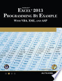 Microsoft Excel 2013 Programming by Example with VBA  XML  and ASP