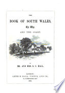 The book of south Wales, the Wye, and the coast