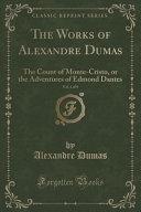 The Works of Alexandre Dumas  Vol  1 of 9