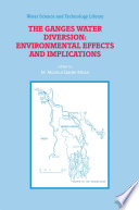The Ganges Water Diversion: Environmental Effects and Implications