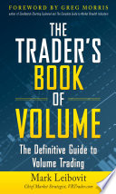 The Trader s Book of Volume  The Definitive Guide to Volume Trading
