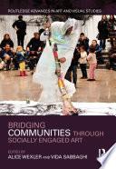 Bridging Communities Through Socially Engaged Art