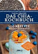 Das Chia Kochbuch
