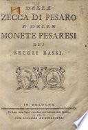 Della zecca di Pesaro e delle monete pesaresi dei secoli bassi