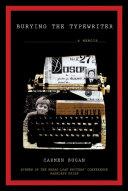 Burying the Typewriter by Carmen Bugan