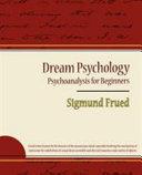 Dream Psychology   Psychoanalysis for Beginners   Sigmund Frued