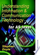 Understanding Information & Communication Technology for AS Level