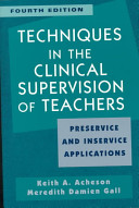 Techniques in Clinical Supervision of Teachers Preservice and Inservice Applications
