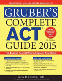 Gruber s Complete ACT Guide 2015