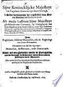 Sijne Konincklijcke Majesteyt van Engelants Alarm tot openbare Oorlogh  t Selve verklarende by t opstellen van sijnen standaert tot Dunsmore heath  etc