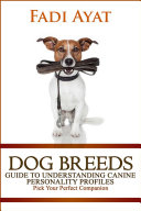Dog Breeds: Guide to Understanding Canine Personality Profiles