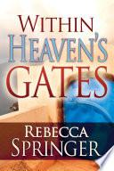 Within Heaven s Gates Book PDF